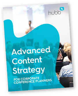 Hubb Advanced Content Strategy - Conference Planners