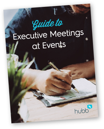 Guide to Executive Meetings at events | Hubb